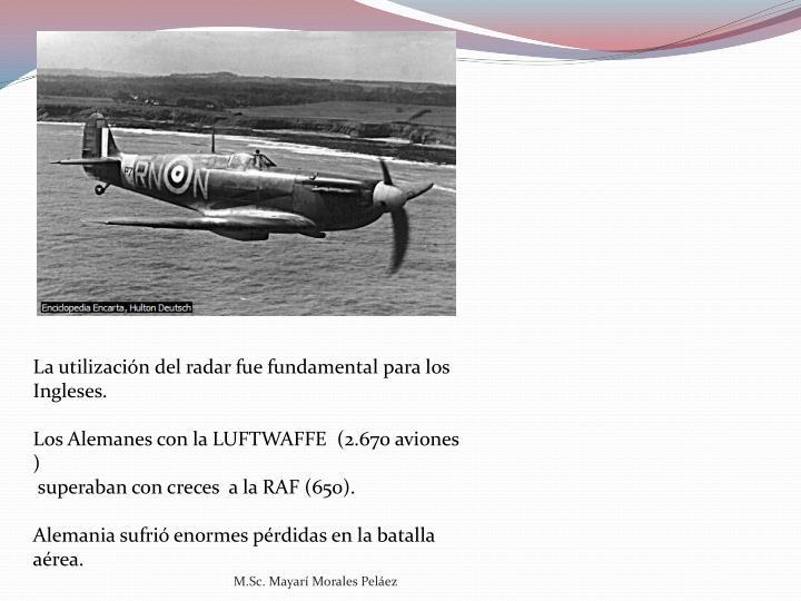 La utilización del radar fue fundamental para los Ingleses.