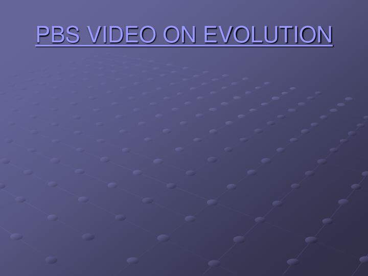 PBS VIDEO ON EVOLUTION