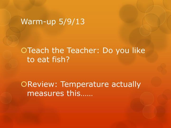 Warm-up 5/9/13