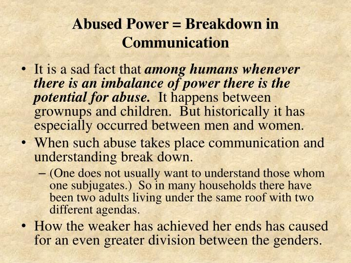Abused Power = Breakdown in Communication