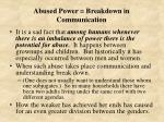 abused power breakdown in communication