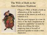 the wife of bath in the anti feminist tradition