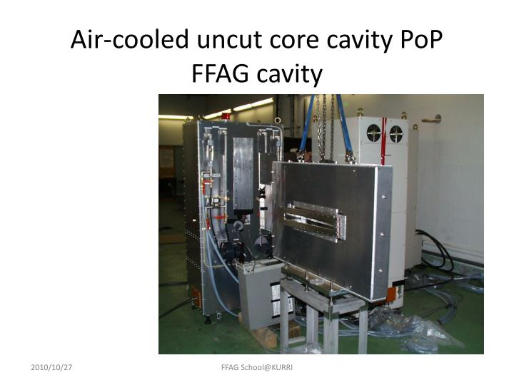 Air-cooled uncut core cavity PoP FFAG cavity