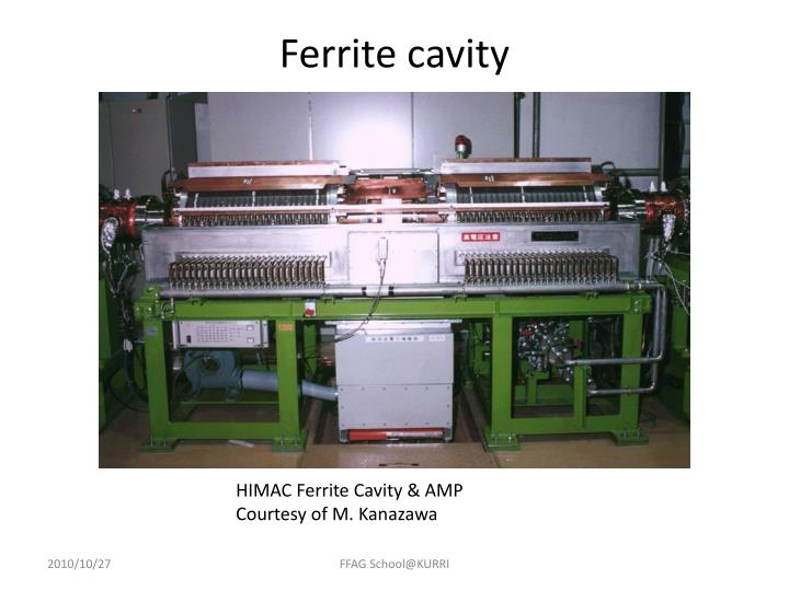 Ferrite cavity