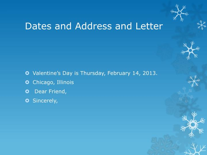 Dates and Address and Letter