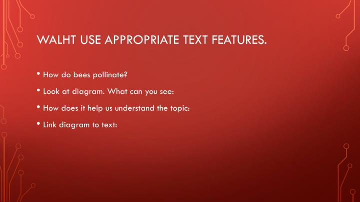 WALHT use appropriate text features.
