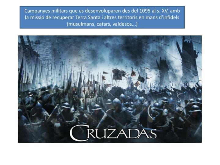 Campanyes militars que es desenvoluparen des del 1095 al s.