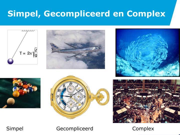 Simpel, Gecompliceerd en Complex