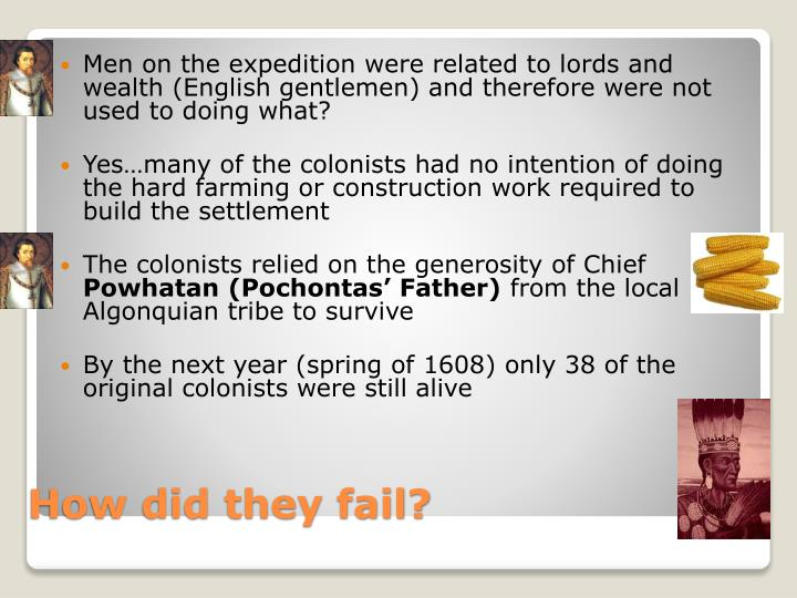 Men on the expedition were related to lords and wealth (English gentlemen) and therefore were not used to doing what?