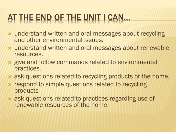 understand written and oral messages about recycling and other environmental issues.