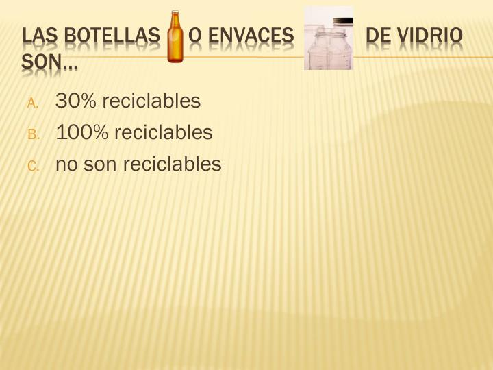 30% reciclables