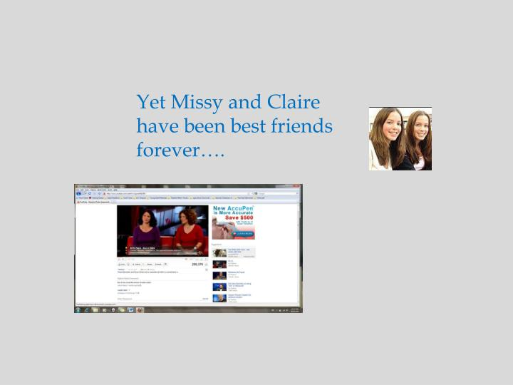 Yet Missy and Claire have been best friends forever….