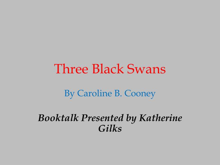 Three Black Swans