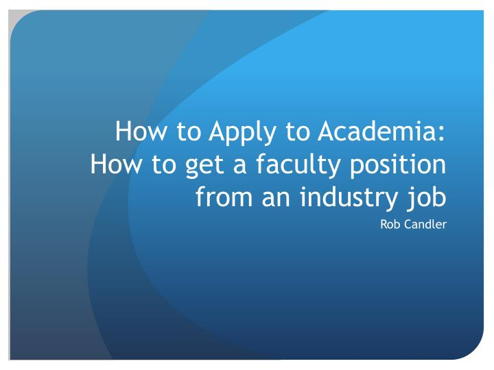 How to apply to academia how to get a faculty position from an industry job