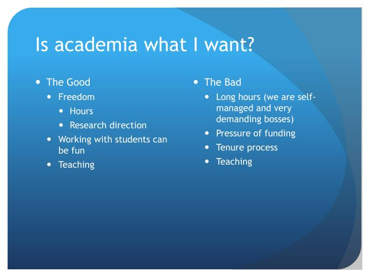 Is academia what I want?