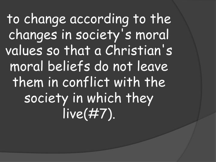 a look at the morals and beliefs of christianity If you assume particular morals, then look at religious texts,  especially given that within a religion such as christianity, there are many varied beliefs.