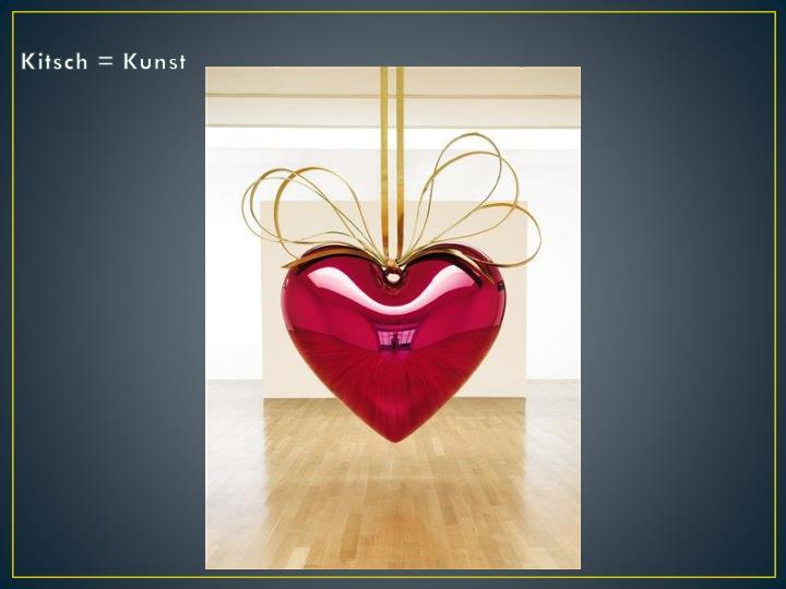 Kitsch = Kunst