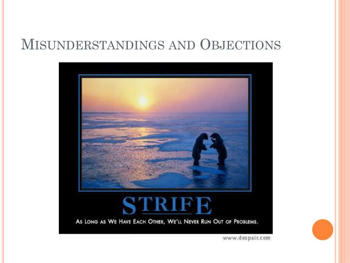 Misunderstandings and Objections