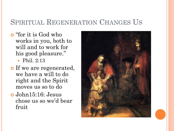 Spiritual Regeneration Changes Us