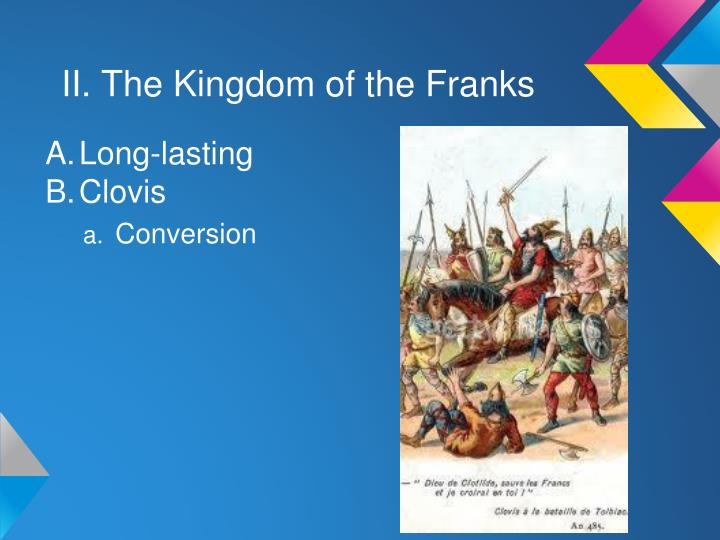 II. The Kingdom of the Franks