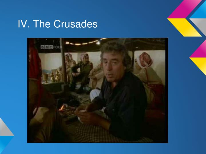 IV. The Crusades