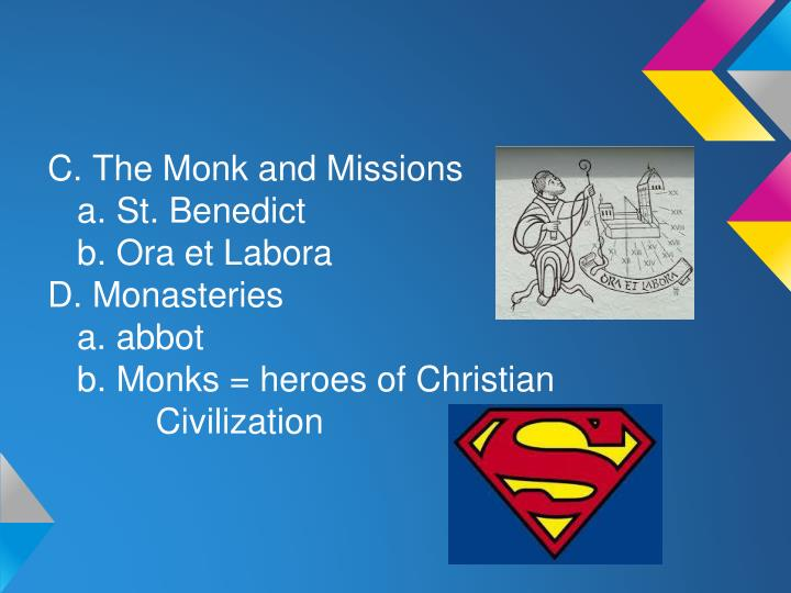 C. The Monk and Missions