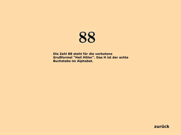 """Die Zahl 88 steht für die verbotene Grußformel """"Heil Hitler"""". Das H ist der achte Buchstabe im Alphabet."""