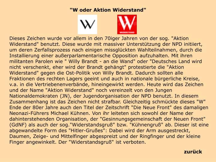 """""""W oder Aktion Widerstand"""""""
