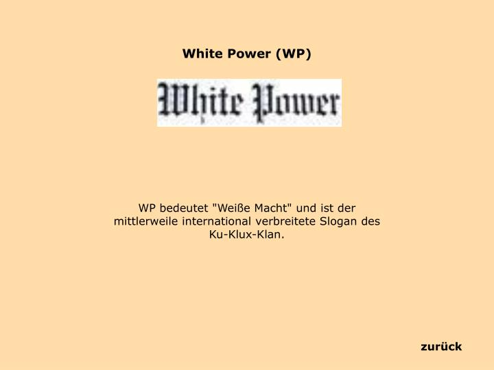 White Power (WP)