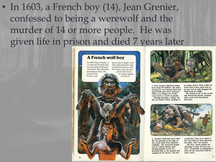 In 1603, a French boy (14), Jean