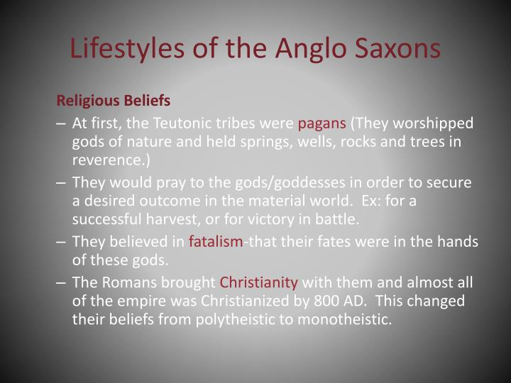 Lifestyles of the Anglo Saxons