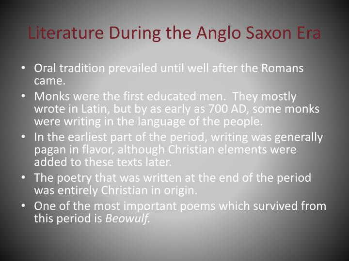 Literature During the Anglo Saxon Era
