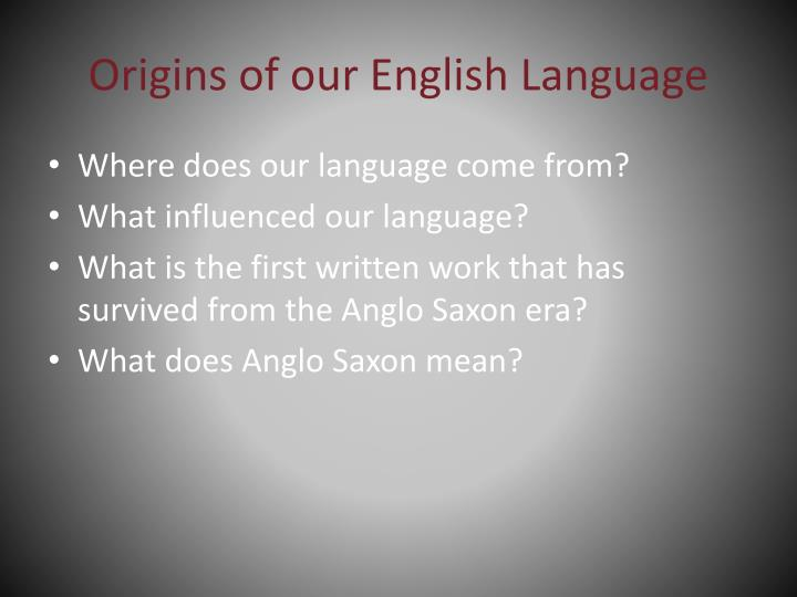 Origins of our english language