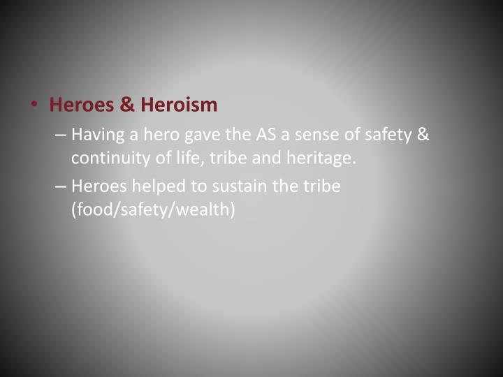 Heroes & Heroism