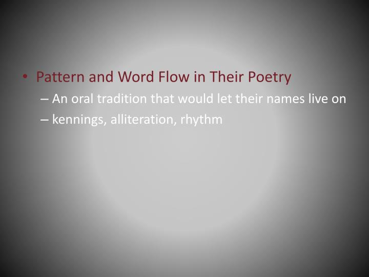 Pattern and Word Flow in Their Poetry