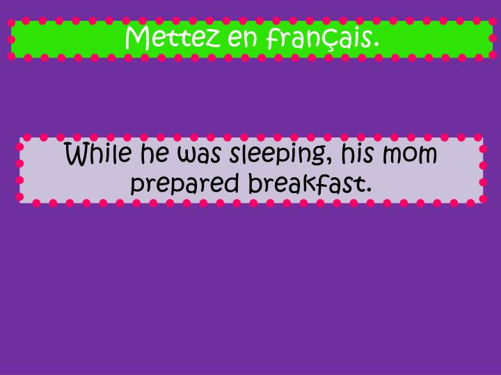 Mettez en français.