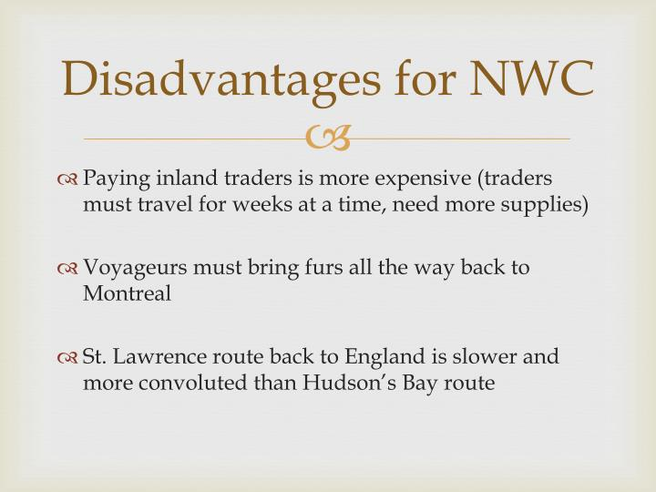 Disadvantages for NWC