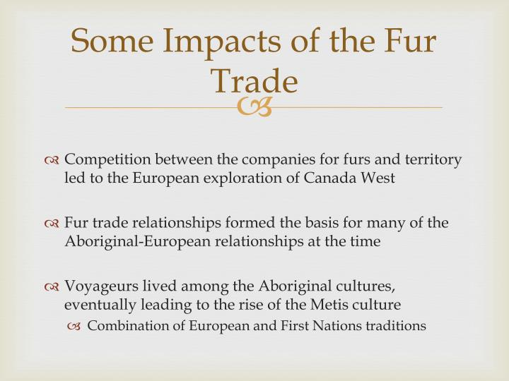 Some Impacts of the Fur Trade