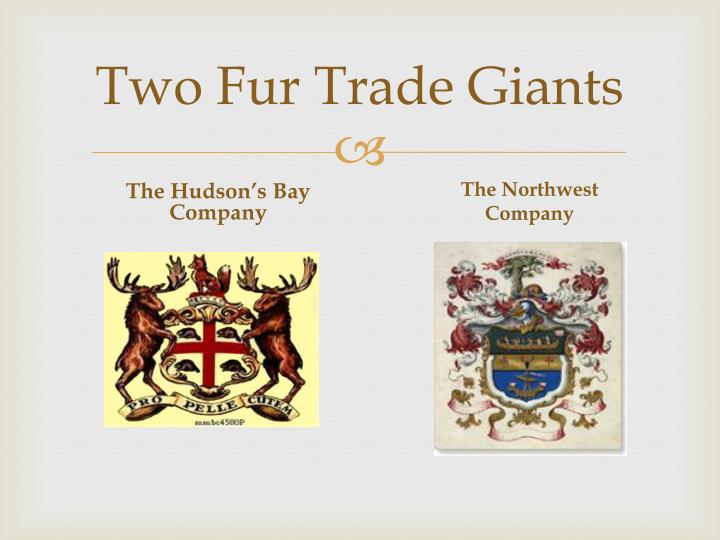 Two Fur Trade Giants
