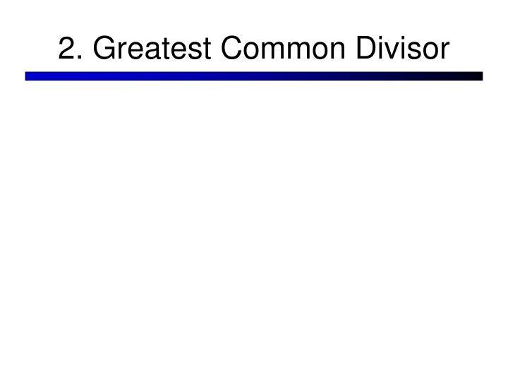 2. Greatest Common Divisor