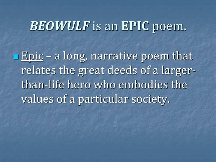 the life and society of beowulf Beowulf is a narrative meditation in traditional old english alliterative verse on  the  the dying king rejoices in his last moments of life over the treasure he has  won for  by the very demons they had hoped to exorcize from their own society.
