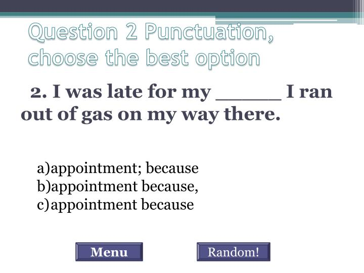 Choose the best option