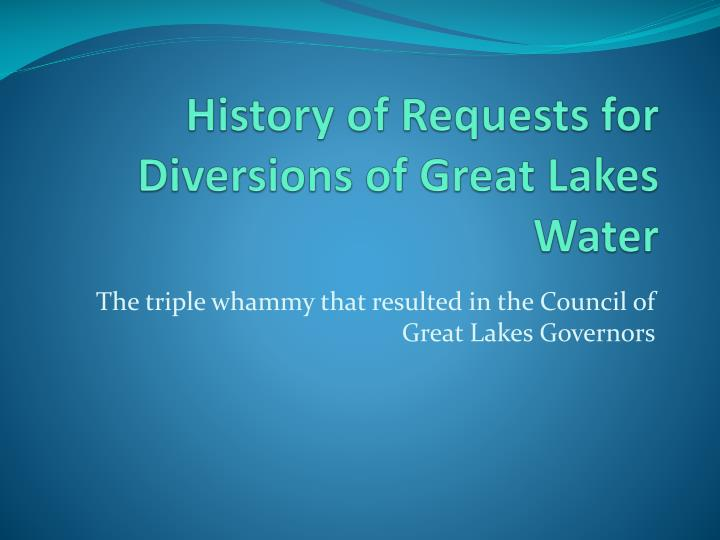 History of Requests for Diversions of Great Lakes Water