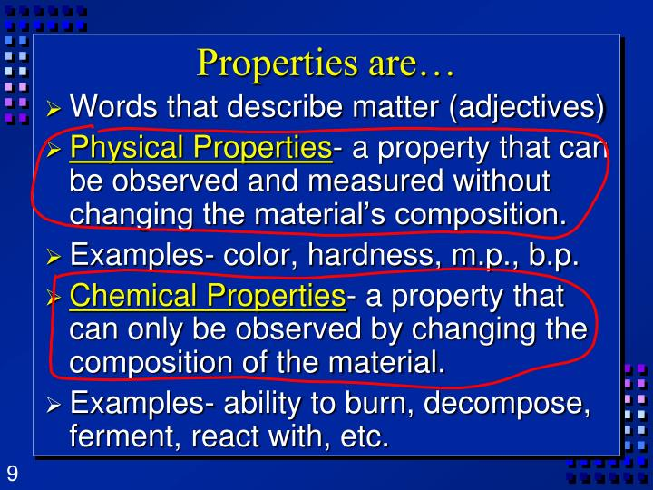 Properties are…