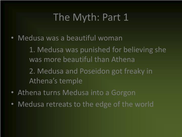 The Myth: Part 1