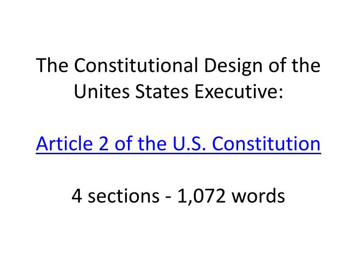 The Constitutional Design of the Unites States Executive: