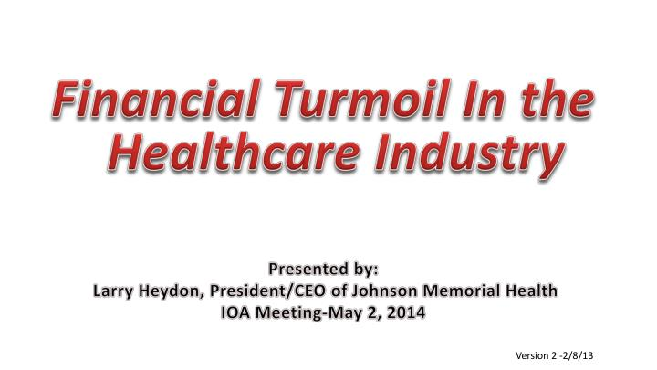 Financial Turmoil In the Healthcare Industry