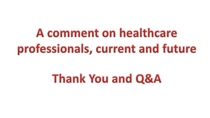 A comment on healthcare professionals, current and future