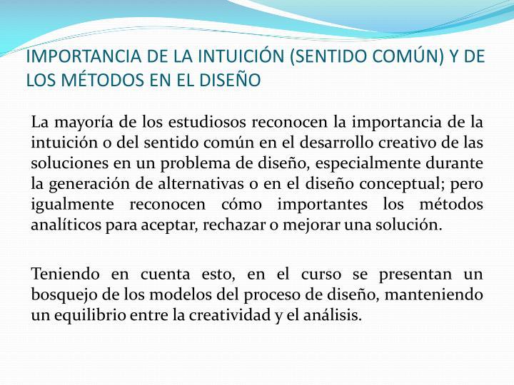IMPORTANCIA DE LA INTUICIÓN (SENTIDO COMÚN) Y DE LOS MÉTODOS EN EL DISEÑO