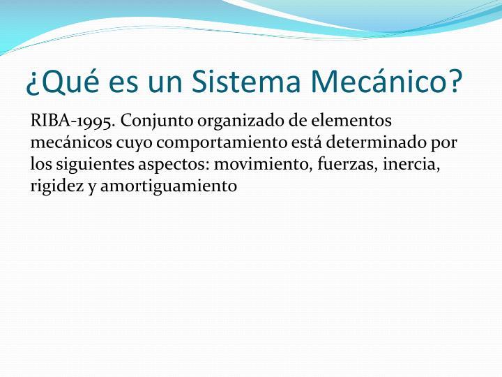 ¿Qué es un Sistema Mecánico